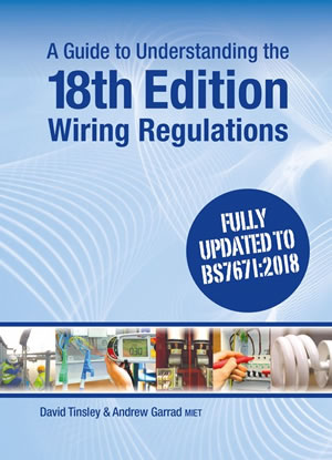 A Guide to the 18th edition wiring regulations
